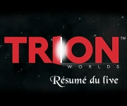 OFFICIEL : Résumé du livestream de Trion Worlds (09/09/2016)